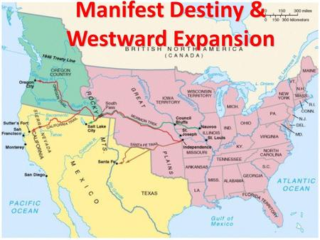 Manifest Destiny & Westward Expansion. Manifest Destiny America desired to expand because it was good & meant to happen America desired to expand because.