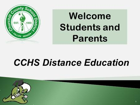 CCHS Distance Education 1. DE Registration Paperwork All registration paperwork must be completed and signed before a student may login to a class. This.