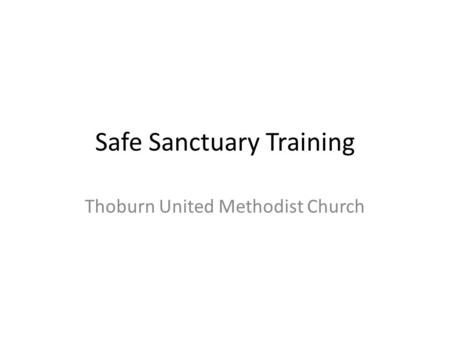 Safe Sanctuary Training Thoburn United Methodist Church.