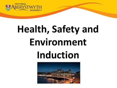 Health, Safety and Environment Induction. What you need to do? Complete the Health, Safety and Environment Induction Report (S010F) (this includes all.