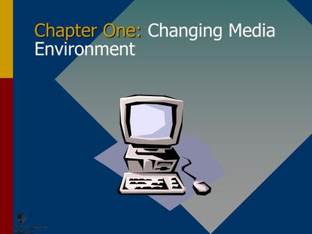 Chapter One: Chapter One: Changing Media Environment.
