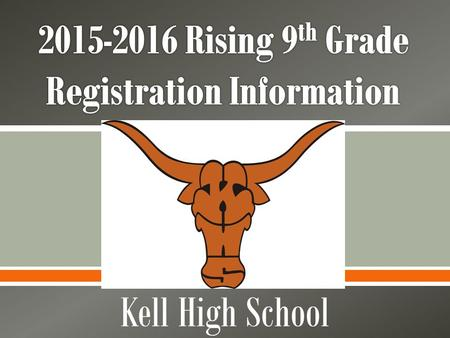  Kell High School.  Important Registration Dates  Sample Schedules  Placement Recommendations  Waiver Process  Elective Registration  Elective.
