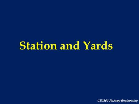 Station and Yards CE2303 Railway Engineering. Definition A railway station is the selected place on a railway line, where trains halt for one or more.