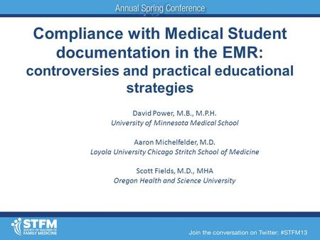 Compliance with Medical Student documentation in the EMR: controversies and practical educational strategies David Power, M.B., M.P.H. University of Minnesota.