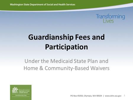 Guardianship Fees and Participation Under the Medicaid State Plan and Home & Community-Based Waivers 1.