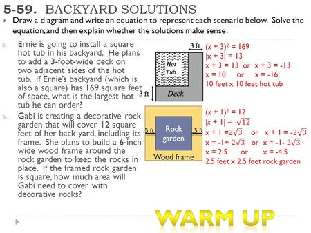 5-59. BACKYARD SOLUTIONS  Draw a diagram and write an equation to represent each scenario below. Solve the equation, and then explain whether the solutions.