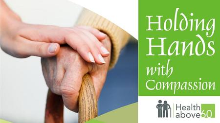Www.healthabove60.co m. As one ages, the need for medical attention increases and the need to place your trust on an expert is high. With compassion and.