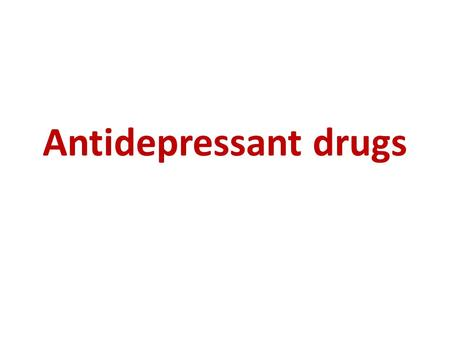 Antidepressant drugs. Depression: is a disorder of mood rather than disturbance of thought or cognition. It is postulated that depression is due to deficiency.