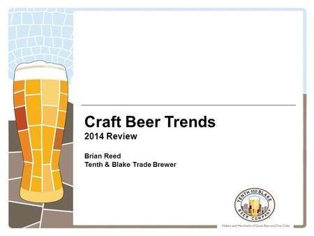 Craft Beer Trends 2014 Review Brian Reed Tenth & Blake Trade Brewer.