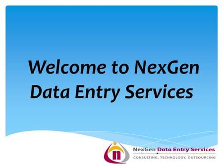 Welcome to NexGen Data Entry Services. DATA PROCESSING SERVICES.