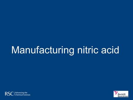 Manufacturing nitric acid. Mainly fertilisers Global production of nitric acid Around 60,000,000 tonnes of nitric acid are produced annually. However,