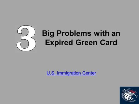 Big Problems with an Expired Green Card U.S. Immigration Center.