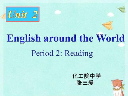 中国英语教师网 Period 2: Reading 化工院中学 张三爱. the USA Canada New Zealand Australia South Africa the United Kingdom Ireland Question : Can you name some countries.