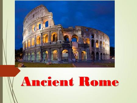 Ancient Rome. Origins  Ancient Rome begin as a group of villages along the Tiber River in what is now Italy.  These villages united to form the city.