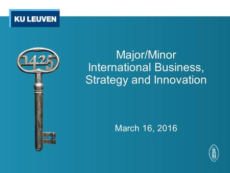 Major/Minor International Business, Strategy and Innovation March 16, 2016.
