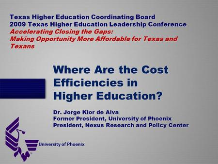 Texas Higher Education Coordinating Board 2009 Texas Higher Education Leadership Conference Accelerating Closing the Gaps: Making Opportunity More Affordable.