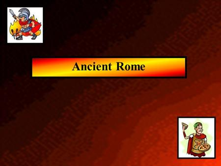 Ancient Rome. Where is Rome? Italy = peninsula about 750 miles long Rome was easily defendable because it was built on 7 hills Italian peninsula jutting.