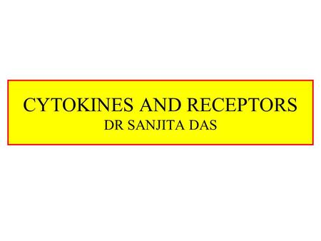 CYTOKINES AND RECEPTORS DR SANJITA DAS. What Is A Cytokine? Low molecular weight proteins (30 KDa) Bind receptors, alter gene expression Can bind the.