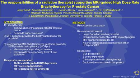The responsibilities of a radiation therapist supporting MRI-guided High Dose Rate Brachytherapy for Prostate Cancer Jessy Abed 1, Amanda Bolderston 1,