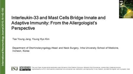 Interna tional Neurourology Journal 2015;19:142-150 Interleukin-33 and Mast Cells Bridge Innate and Adaptive Immunity: From the Allergologist's Perspective.