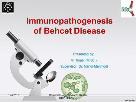 Presented by: M. Torabi (M.Sc.) Supervisor: Dr. Mahdi Mahmodi Supervisor: Dr. Mahdi Mahmodi 12/2/2013Rheumatology Research Center RRC (RRClab)