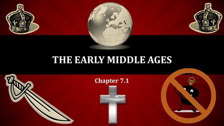 The Early Middle Ages Chapter 7.1.