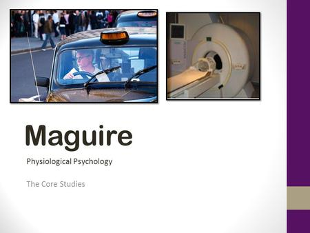 Maguire Physiological Psychology The Core Studies.