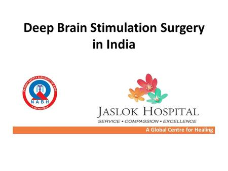 Deep Brain Stimulation Surgery in India. Deep Brain Stimulation can help to treat with many symptoms caused by the following movement disorders: Parkinson's.