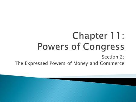 Section 2: The Expressed Powers of Money and Commerce.