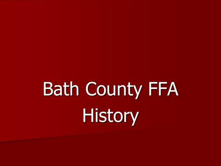 Bath County FFA History. Learning Targets Learning Targets 1. I can identify the various FFA Regions in Ky. 2. I know various FFA historical events.