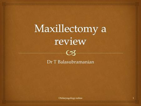 Dr T Balasubramanian Otolaryngology online1.   Concept described by Lazars in 1826  Syme first performed it in 1829  Portman described sublabial transoral.