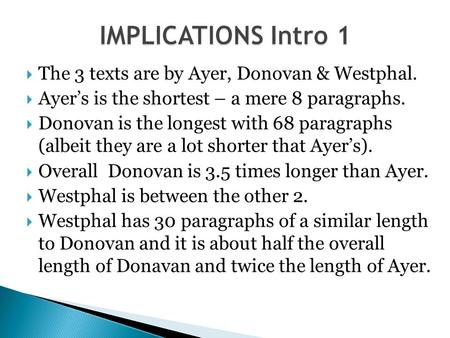  The 3 texts are by Ayer, Donovan & Westphal.  Ayer's is the shortest – a mere 8 paragraphs.  Donovan is the longest with 68 paragraphs (albeit they.