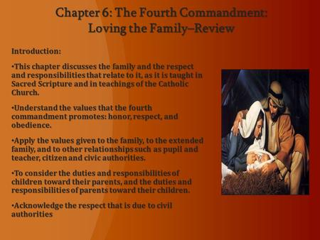 Introduction: This chapter discusses the family and the respect and responsibilities that relate to it, as it is taught in Sacred Scripture and in teachings.