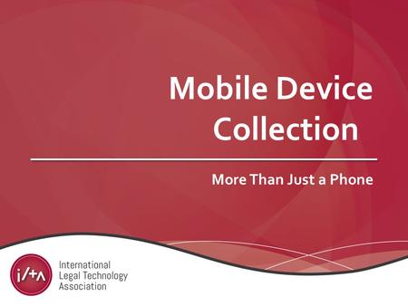 Mobile Device Collection More Than Just a Phone. More than just a phone… Cell phone Address book Planner & Organizer Messenger Photo & Video camera GPS.