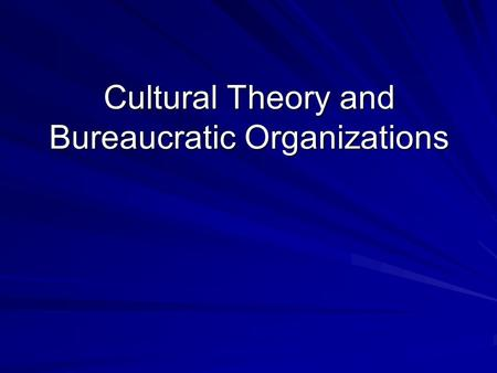 Cultural Theory and Bureaucratic Organizations. Institutions DoctorR&D No Smoking sign Institutionalized rule + social role (behavior, relations, expectations)