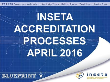 INSETA ACCREDITATION PROCESSES APRIL 2016. MAIN FOCUS AREAS  QUALITY ASSURANCE FRAMEWORK  ACCREDITATION PROCESSES  PROMOTION AND ADVOCACY OF THE QUALITY.