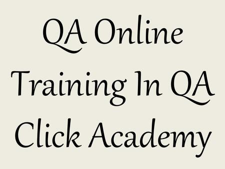 QA Online Training In QA Click Academy. Selenium is a test automation framework used to test web applications such as browsers. It consists of different.