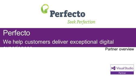 Perfecto We help customers deliver exceptional digital experiences.