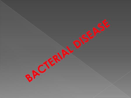 Cause:- Bacillus Authracis  It is widespread infectious disease of all warm blooded animals.  communicable to man.  Soil borne disease. Transmission:-