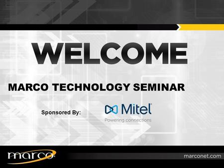 MARCO TECHNOLOGY SEMINAR Sponsored By:. 11:00-11:30 p.m. Lunch, Registration and Welcome 11:30-12:15 p.m.DaaS, VDI and the Cloud 12:15-1:00 p.m.Get Your.