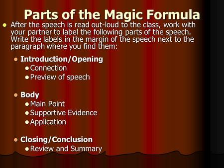 Parts of the Magic Formula After the speech is read out-loud to the class, work with your partner to label the following parts of the speech. Write the.
