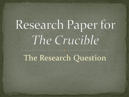The Research Question. A research question guides and centers your research. It should be clear and focused, as well as synthesize multiple sources to.