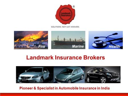 Landmark Insurance Brokers Pioneer & Specialist in Automobile Insurance in India FireMarine Health.