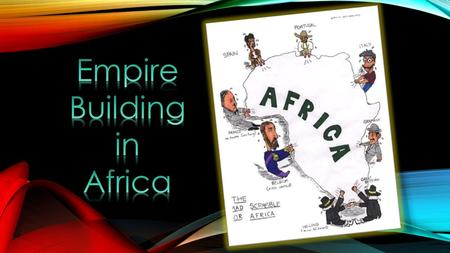 INTRO -Between 1880 and 1900 virtually all of Africa was under European rule by Britain, France, Germany, Belgium, Italy, Spain, and Portugal. -Prior.