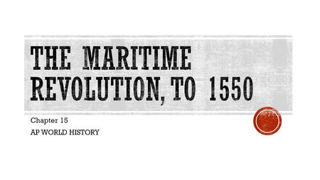 The Maritime Revolution, to 1550