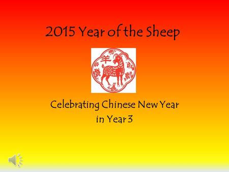 2015 Year of the Sheep Celebrating Chinese New Year in Year 3.