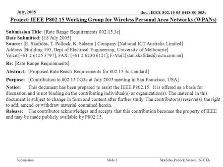 Doc.: IEEE 802.15-05-0448-00-003c Submission July, 2005 Skafidas,Pollock,Saleem, NICTASlide 1 Project: IEEE P802.15 Working Group for Wireless Personal.