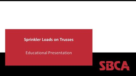 Sprinkler Loads on Trusses Educational Presentation.