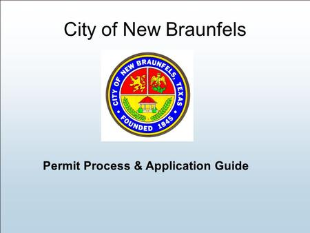 City of New Braunfels Permit Process & Application Guide.