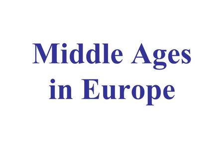 Middle Ages in Europe. Early Middle Ages 500-900s Carolingian Empire The Catholic Church was the major unifying cultural influence, preserving its selection.